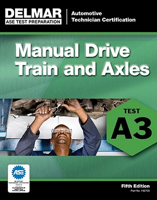 A3 Manual Drive Trains and Axles By Delmar