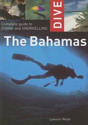 Dive the Bahamas By Wood, Lawson