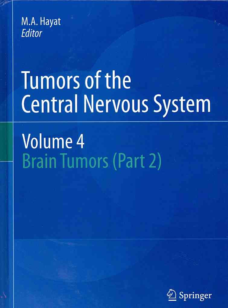 Tumors of the Central Nervous System By Hayat, M. A. (EDT)